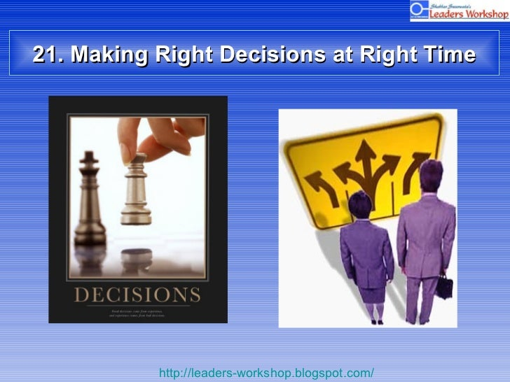 21. Making Right Decisions at Right Time