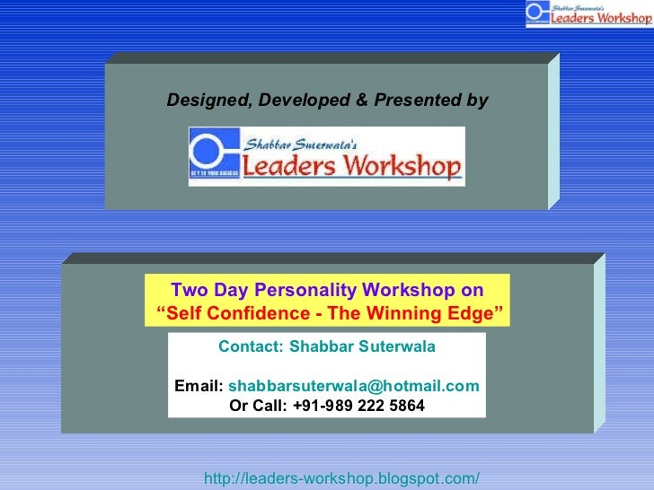 """Two Day Personality Workshop on """" Self Confidence - The Winning Edge"""" Contact: Shabbar Suterwala Email:  [email_address] O..."""