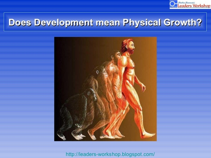 Does Development mean Physical Growth?