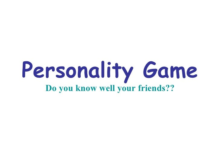 Personality Game Do you know well your friends??