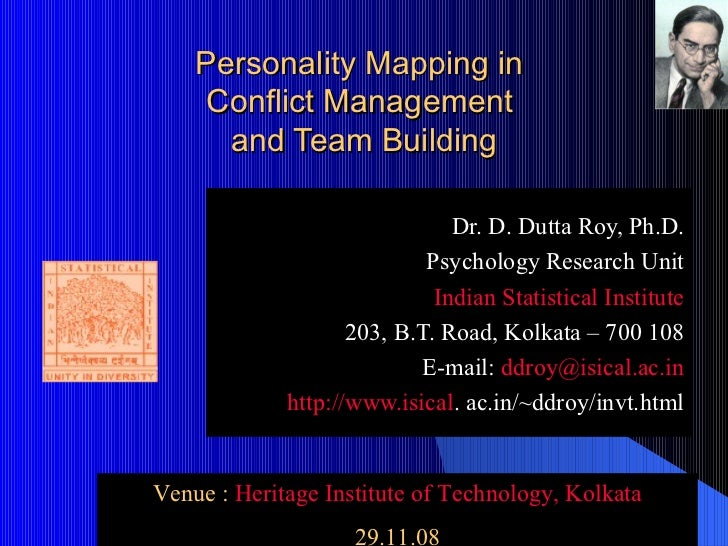 Personality Mapping in  Conflict Management  and Team Building Dr. D. Dutta Roy, Ph.D. Psychology Research Unit Indian Sta...