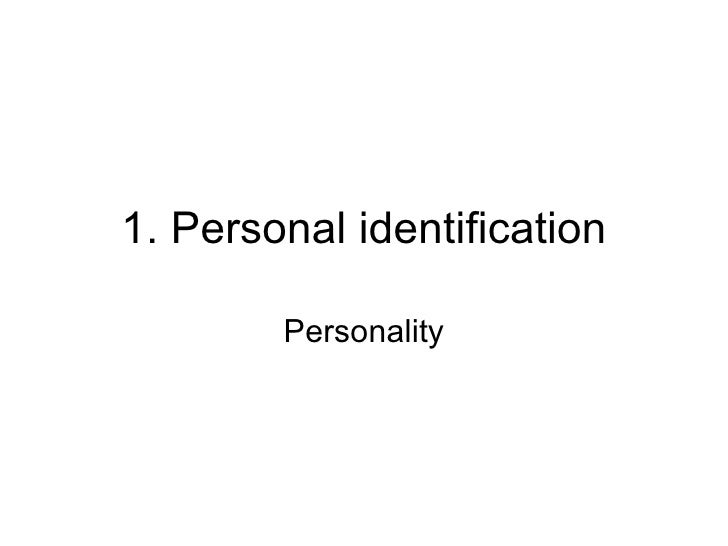 1. Personal identification Personality