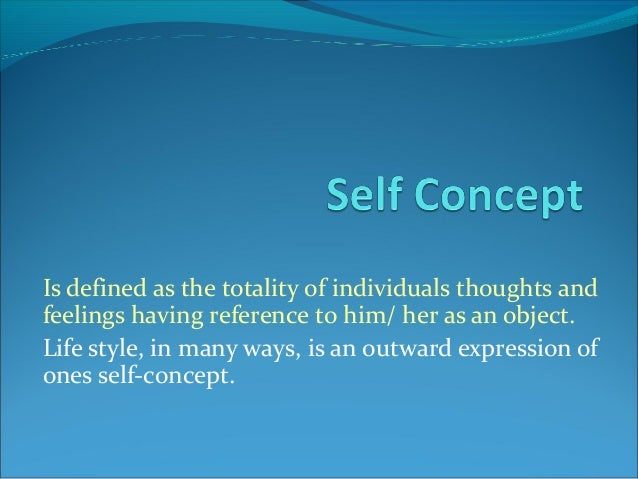 self concept meaning of life and ideal Carl rogers was born january 8,  he sees mental health as the normal progression of life  we develop instead an ideal self.