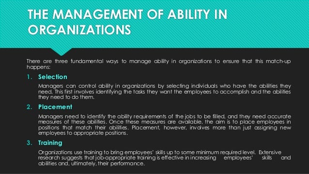 natural ability in organisational behaviour Abilities of a person are the natural or learnt  environmental factors to individual behavior in organization  some details abt the organisational behaviour.