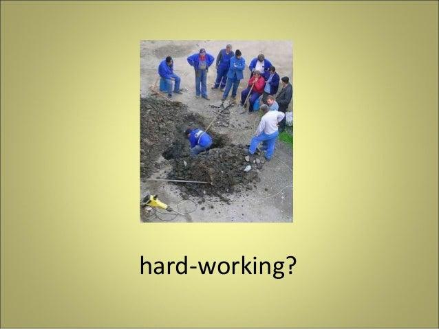 hard-working?