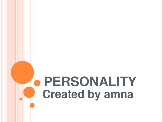 PERSONALITY Created by amna
