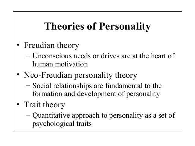 an analysis of the theories of personality The core theories of psychoanalysis are credited to the austrian psychiatrist sigmund freud personality theory one task of the analysis would be to overcome.
