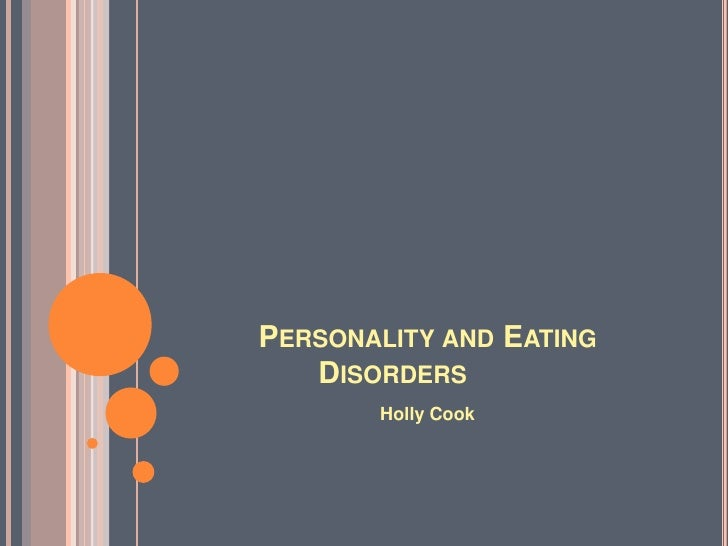 PERSONALITY AND EATING    DISORDERS        Holly Cook