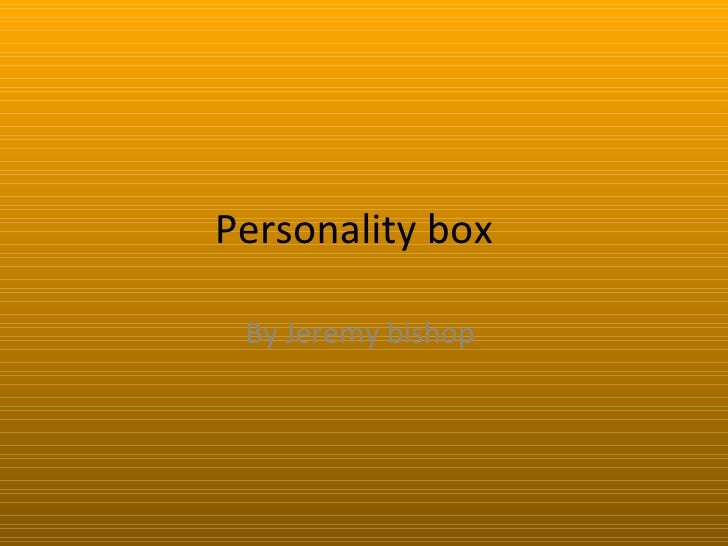 Personality box  By Jeremy bishop