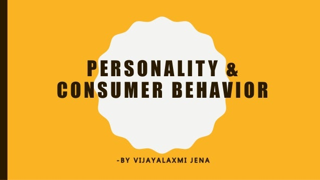Personality of Consumer: Nature, Theories and Life Style Concept