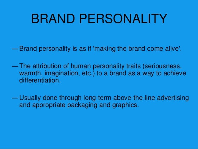 Brand Personality Dimensions  • Sincerity (down-to-  earth, honest, wholesome, cheerful)  • Excitement (daring, spirited, ...