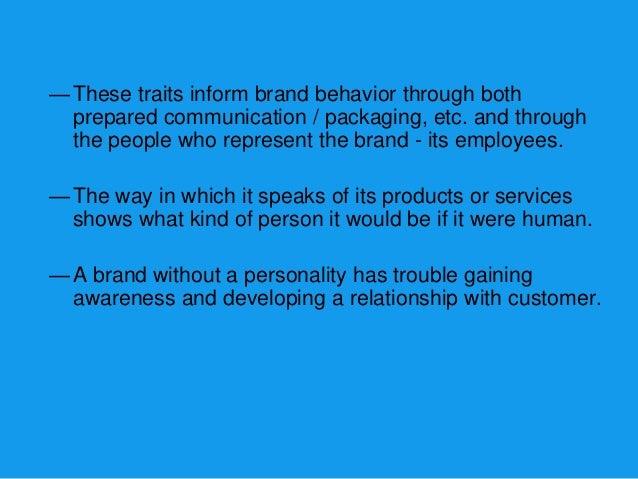 • Sincerity -Hallmark, Kodak, Coke• Excitement -Pepsi• Competence -Hewlett Packard, Wall Street Journal• Sophistication -M...