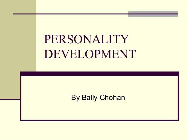 PERSONALITY DEVELOPMENT  By Bally Chohan