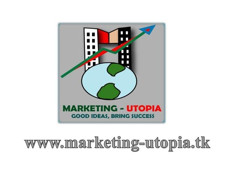 www.marketing-utopia.tk<br />