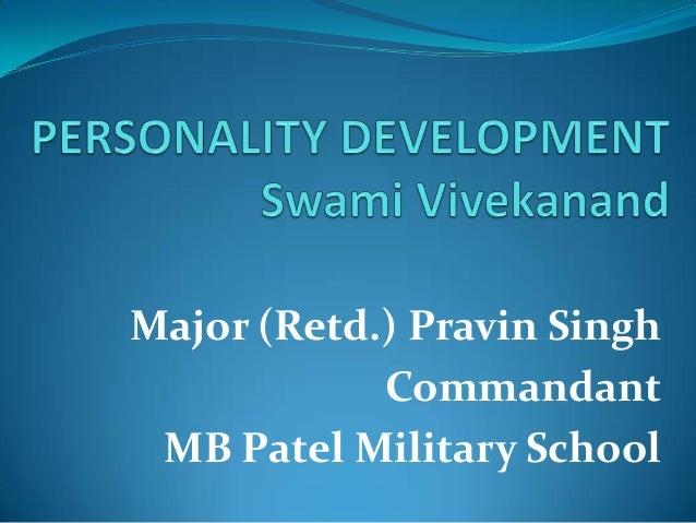 Major (Retd.) Pravin Singh            Commandant MB Patel Military School