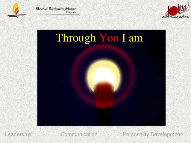 Personality DevelopmentLeadership Communication Through You I am