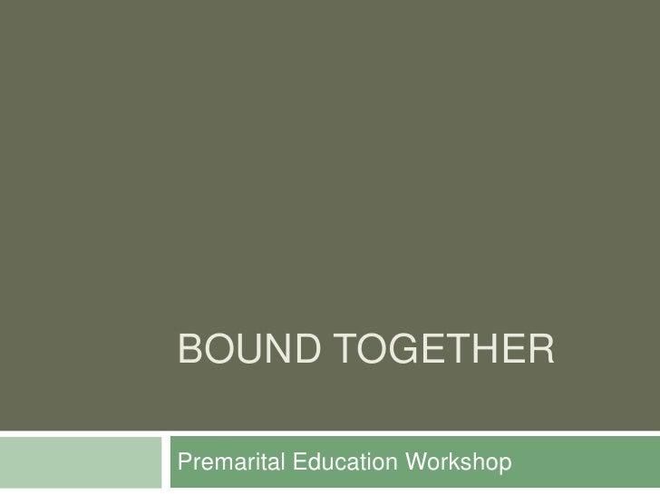 Bound Together<br />Premarital Education Workshop<br />