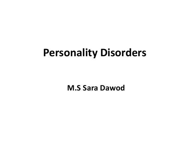 Personality Disorders M.S Sara Dawod