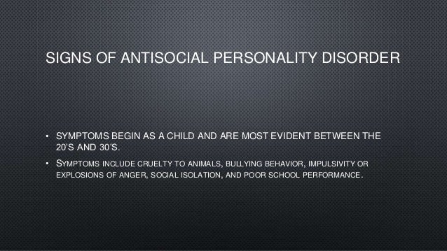 the personal behavior of the abused children and the premise of antisocial personality disorder Narcissistic personality disorder and the antisocial personality disorder -- a lot in common there is little difference between the antisocial individual and the narcissist.
