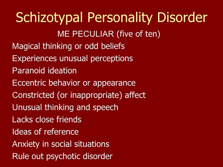 dating someone with schizotypal personality disorder Such people will shy away from intimacy when they are dating paranoid personality disorder: schizotypal personality disorder: personality disorders are.