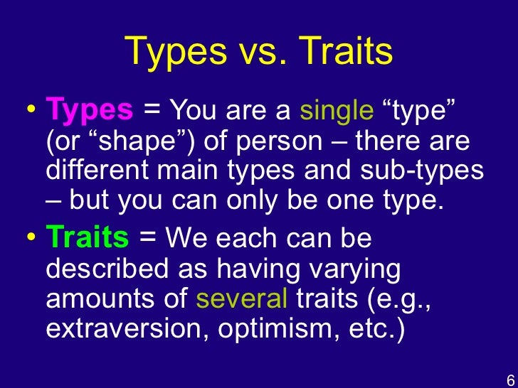 personality perspective Psychodynamic, biological, humanistic, behavioristic and trait theories of personality will be outlined in this essay, highlighting both the strengths.