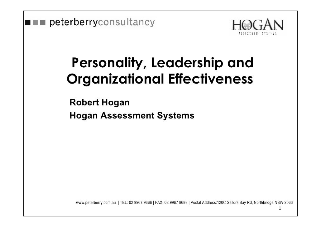 Personality, Leadership and Organizational Effectiveness Robert Hogan Hogan Assessment Systems      www.peterberry.com.au ...
