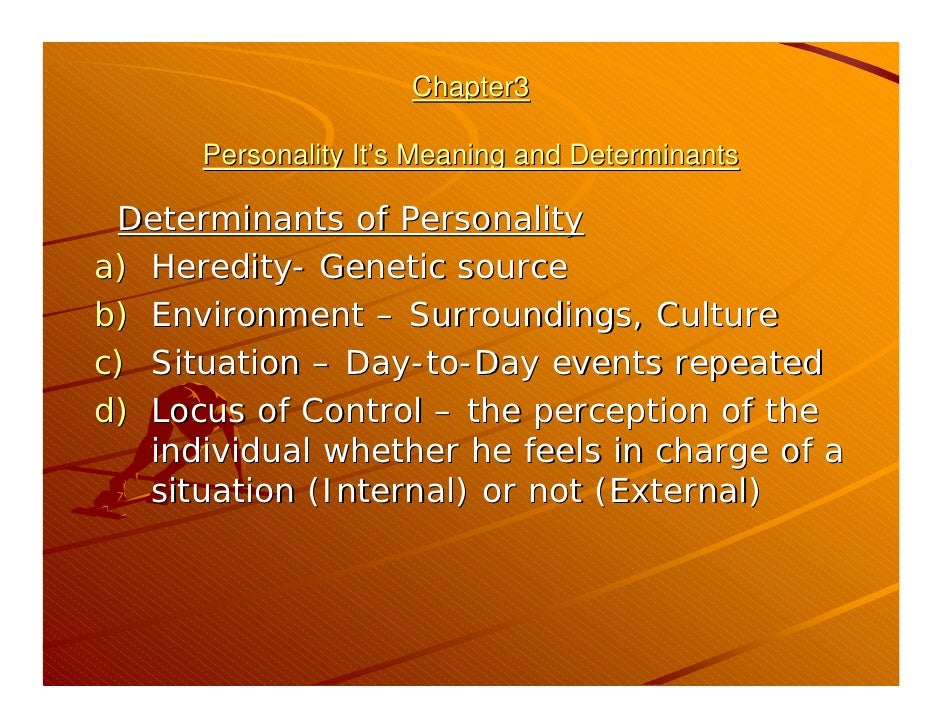 internal and external determinants of behavior personality theory Personality: meaning & determinants (internal) or not (external) we studied trait theory and type theory of personality• awareness of.