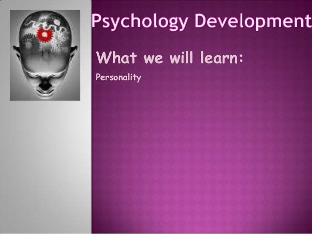 What we will learn:Personality