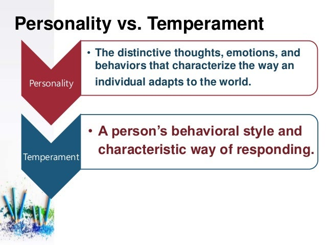 Accommodating different personalities and temperaments