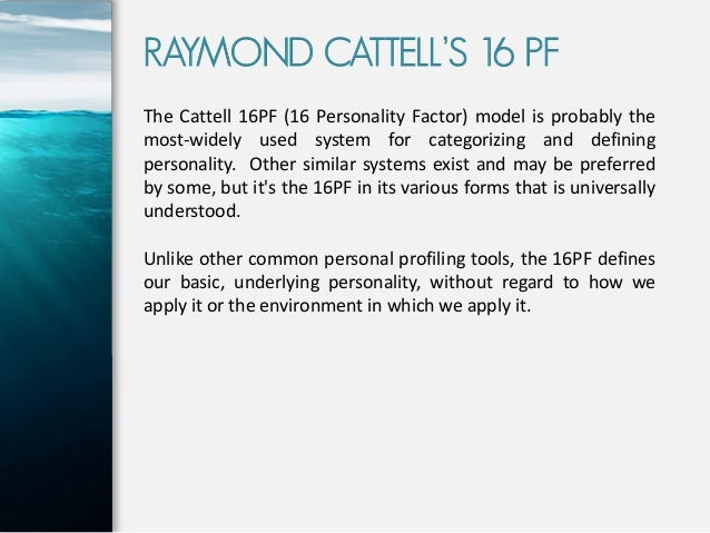 16pf personality The sixteen personality factor questionnaire ( 16pf ), is a self-report personality test developed over several decades of empirical research by raymond b cattell , maurice tatsuoka and.