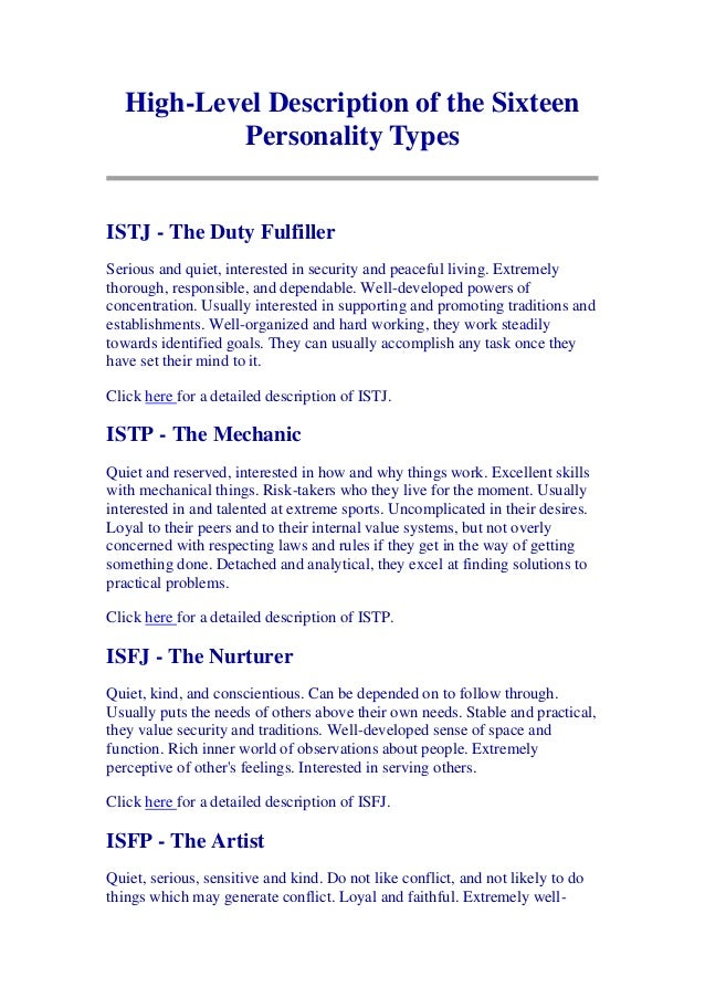 High-Level Description of the Sixteen           Personality TypesISTJ - The Duty FulfillerSerious and quiet, interested in...