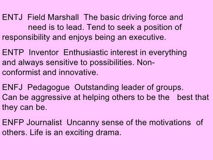 entj field marshal Here are a few descriptions of entjs that seem broadly on target: the portrait of  the fieldmarshal (entj) of the four aspects of strategic.
