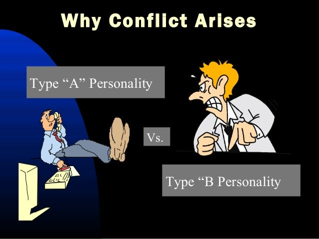 personality and conflict Managing groups and teams/team personalities  diversity in personality is like adding color to an otherwise black-and-white  and very rarely create conflict.