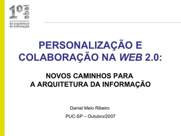 Personalização e colaboração na Web 2.0: novos caminhos para a Arquitetura da Informação