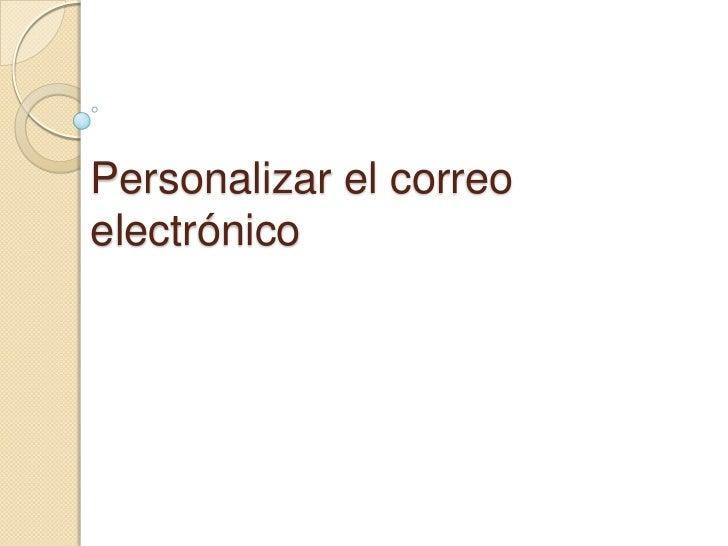 Personalizar el correo electrónico<br />