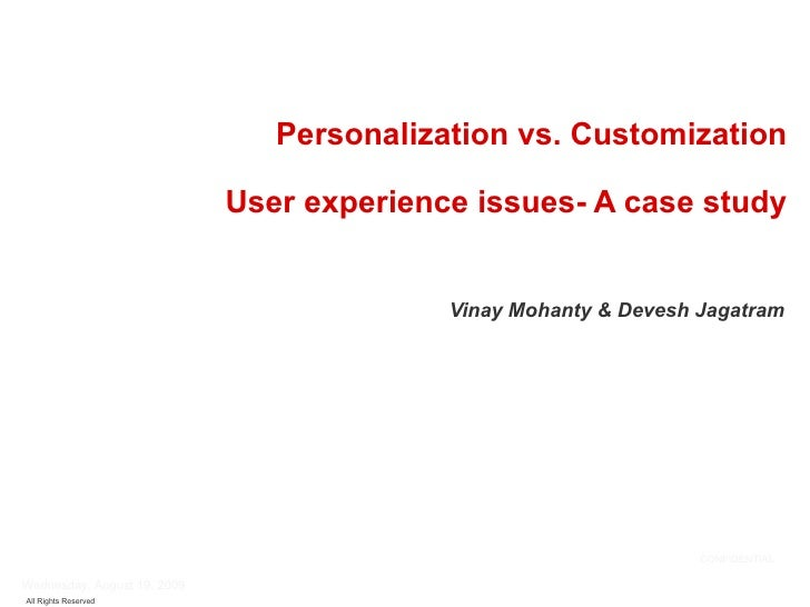 Vinay Mohanty & Devesh Jagatram Personalization vs. Customization User experience issues- A case study Saturday, June 6, 2...