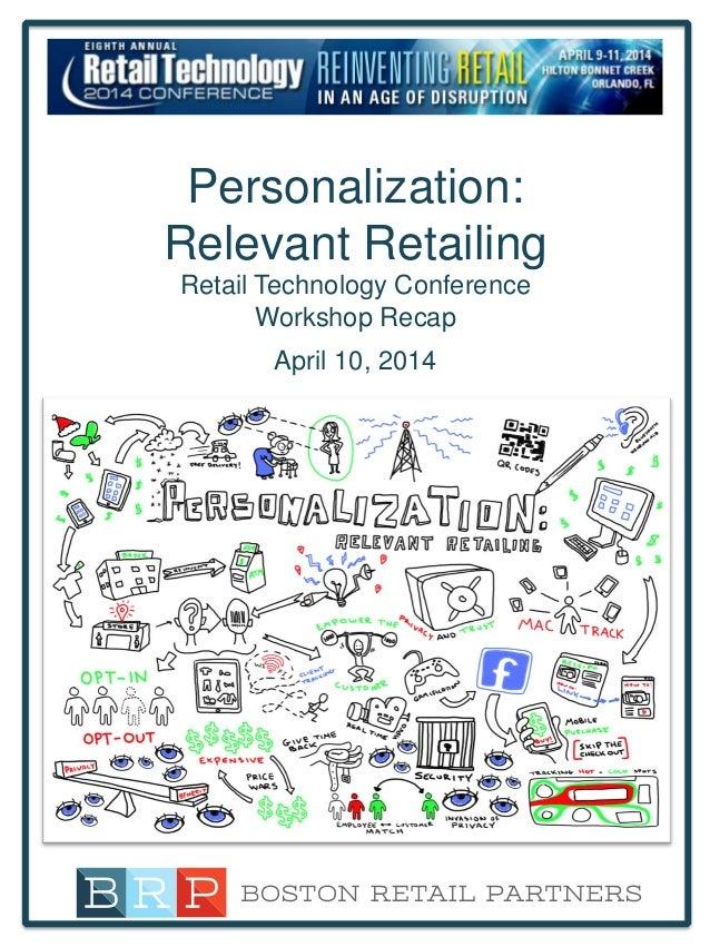 Personalization: Relevant Retailing Retail Technology Conference Workshop Recap April 10, 2014