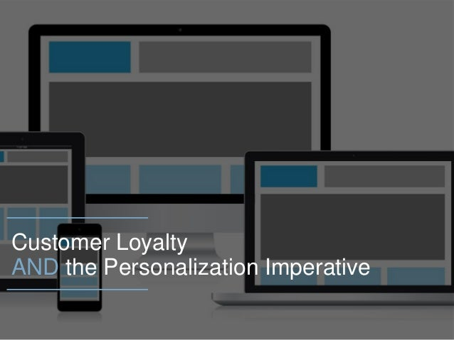 Customer Loyalty AND the Personalization Imperative