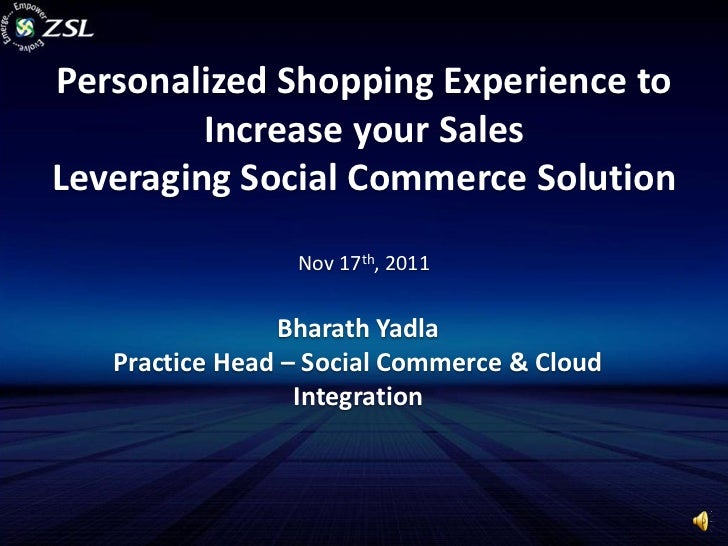Personalized Shopping Experience to         Increase your SalesLeveraging Social Commerce Solution                 Nov 17t...
