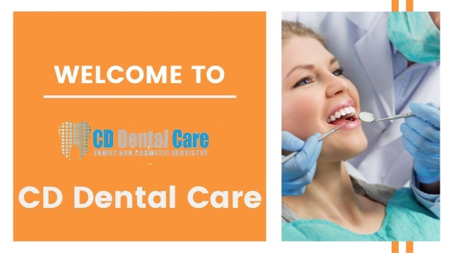 WELCOME TO CD Dental Care