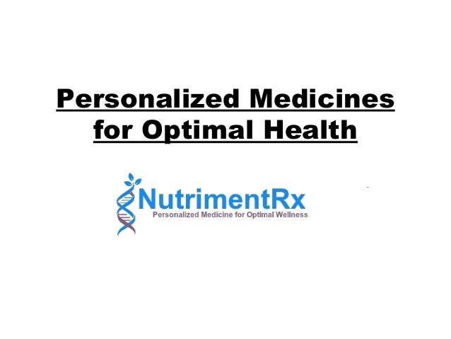 Personalized Medicines for Optimal Health