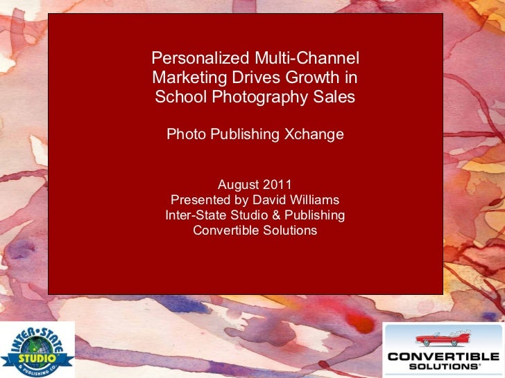 Personalized Multi-Channel Marketing Drives Growth in School Photography Sales  Photo Publishing Xchange August 2011 Pres...