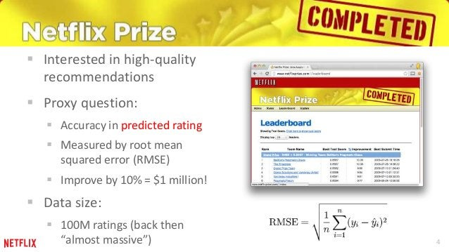 4   Interested in high-quality  recommendations   Proxy question:   Accuracy in predicted rating   Measured by root me...