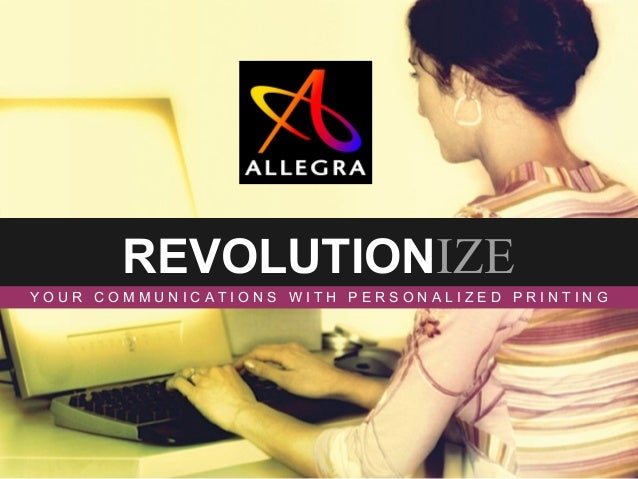 REVOLUTIONIZEYOUR COMMUNICATIONS WITH PERSONALIZED PRINTING