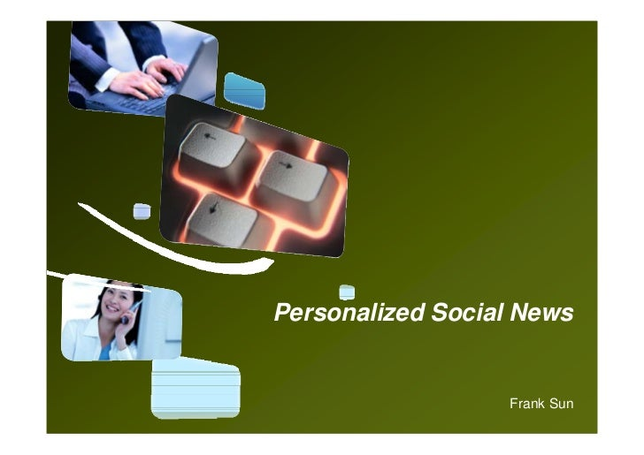 Personalized Social News                  Frank Sun