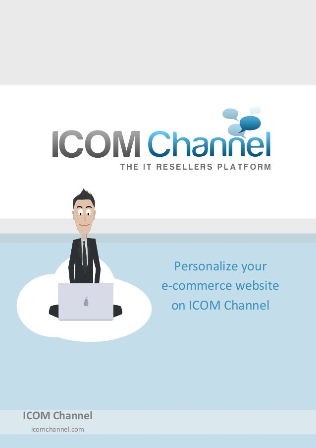 Personalize your e-commerce website on ICOM Channel ICOM Channel icomchannel.com