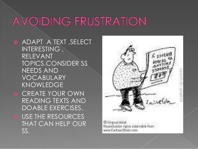  THE BOOKS WE USE ,  WEBSITES,MAGAZINE  ARTICLES, PUBLICITY,ETC  OFFER US MATERIAL TO  BE READ. ADAPT THE TEXT  THINKING...
