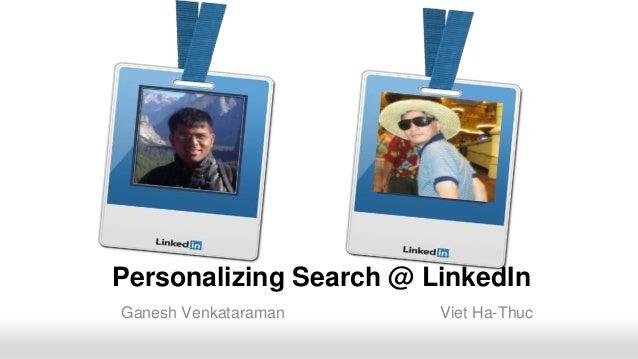 Recruiting SolutionsRecruiting SolutionsRecruiting Solutions Ganesh Venkataraman Viet Ha-Thuc Personalizing Search @ Linke...