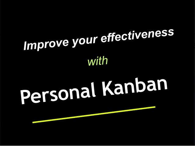 Personal Kanban: a tool to visualise, organise, and complete work