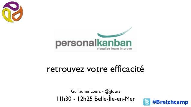 #Breizhcampretrouvez votre efficacitéGuillaume Lours - @glours11h30 - 12h25 Belle-Île-en-Mer